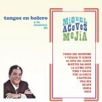 Tangos en Bolero a la Manera de Miguel Aceves Mejía详情