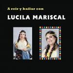 A Reír y Bailar Con Lucila Mariscal详情