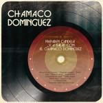 Preparen Candela... y a Bailar Con el Chamaco Domínguez详情