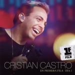 Cristian Castro En Primera Fila - Día 1详情