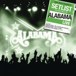 Setlist: The Very Best Of Alabama LIVE详情