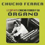 12 Top Hits Chucho Ferrer y su Órgano详情