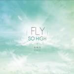 Fly So High详情