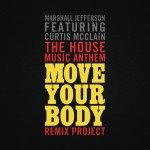 The House Music Anthem (Move Your Body) [Remix Project]详情