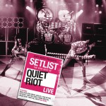 Setlist: The Very Best Of Quiet Riot LIVE详情