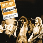 Setlist: The Very Best Of REO Speedwagon LIVE详情