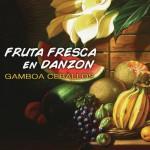 Fruta Fresca en Danzón详情