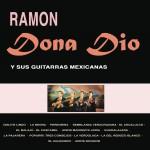Ramón Dona Dio y Sus Guitarras Mexicanas详情