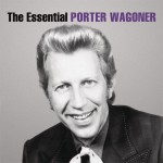The Essential Porter Wagoner详情