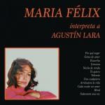 María Félix Interpreta a Agustín Lara详情