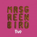 Mrs. Greenbird - Live详情