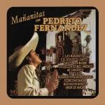 Mañanitas Con Pedrito Fernández详情
