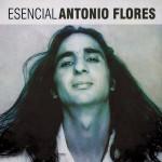 Esencial Antonio Flores详情