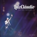 Luiz Claudio entre Amigos - Ao Vivo详情