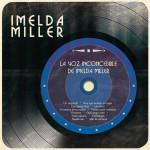 La Voz Inconcebible de Imelda Miller详情