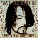 Dave Stewart And The Spiritual Cowboys详情