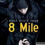 8 Mile More Music From详情