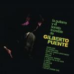 La Guitarra y el Sonido Increible de Gilberto Puente详情