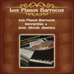 Los Pianos Barrocos Interpretan a José Alfredo Jiménez详情