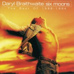 Six Moons (The Best Of Daryl Braithwaite 1988 - 1994)详情