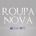 Mega Hits Roupa Nova详情