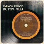 Cumbias Con el Mariachi México de Pepe Villa详情
