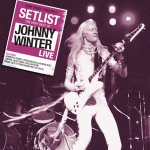 Setlist: The Very Best of Johnny Winter LIVE详情