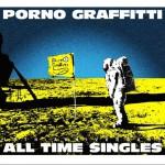 "PORNOGRAFFITTI 15th Anniversary ""ALL TIME SINGLES""详情"