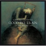 Good Bye Train ~all Time Best 2000-2012详情