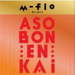 """m-flo DJ MIX """"ASOBON! ENKAI""""详情"""