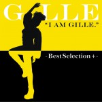 I AM GILLE. -Best Selection +-详情