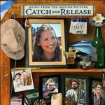 Catch & Release 抓放爱 电影原声带详情