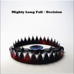 Mighty Long Fall / Decision (Sinlge)详情