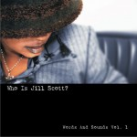 Who Is Jill Scott?: Words and Sounds, Vol. 1详情