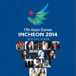 17th Asian Games Incheon 2014 (Official Album) 2014仁川亚运官方专辑详情