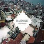 Brazzaville In Istanbul详情