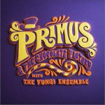 Primus & The Chocolate Factory with the Fungi Ensemble详情