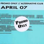 Promo Only Alternative Club April 2007