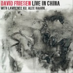 David Friesen (Live In China) with 顾忠山Lawrence Ku, Alec Haavik(阿雷克)详情