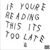 Drake - If You're Reading This It's Too Late 试听