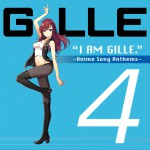 I AM GILLE. 4 ~Anime Song Anthems~详情