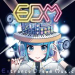 EXIT TUNES PRESENTS Entrance Dream Music / EXIT TUNES VOCALOID合辑系列详情