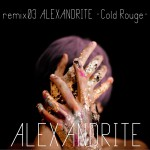 remix03 ALEXANDRITE - Cold Rough -详情