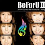 BeForU III~Breaking Into The probability Changes~详情