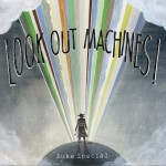 Look Out Machines!详情
