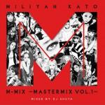 加藤ミリヤM-MIX~MASTERMIX VOL.1~详情