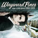 Wayward Pines (Original Television Soundtrack) 黑松鎮 電視劇原聲帶試聽