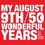 My August 9th: 50 Wonderful Years详情
