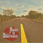 Roads To Somewhere详情