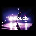 WeTouch Live 2015 世界巡回演唱会详情